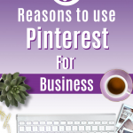 5 Reasons to use Pinterest for Business