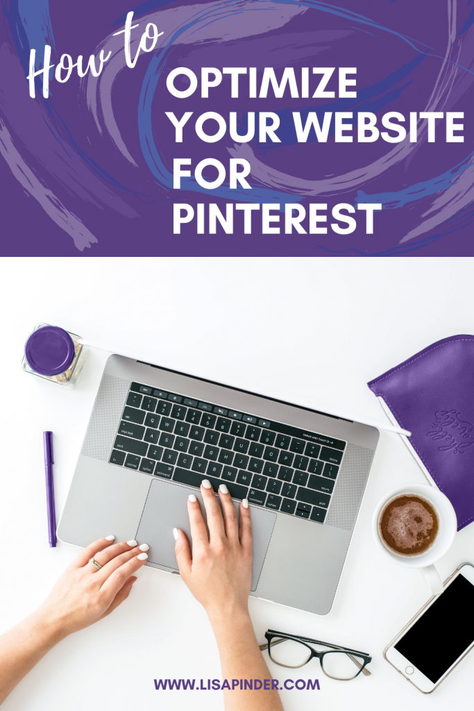 How to Optimize your Website for Pinterest title over silver laptop with female hands typing.