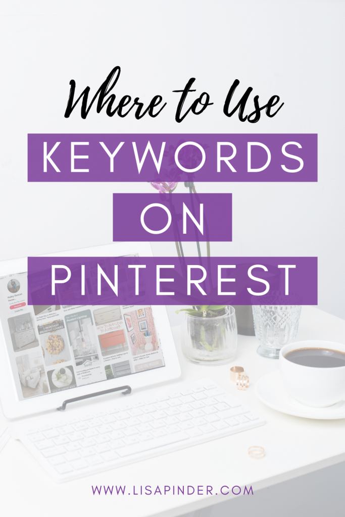 ipad on white desk with text overlay that says where to use keywords on Pinterest