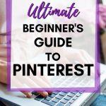 Ultimate Beginner's Guide to Pinterest