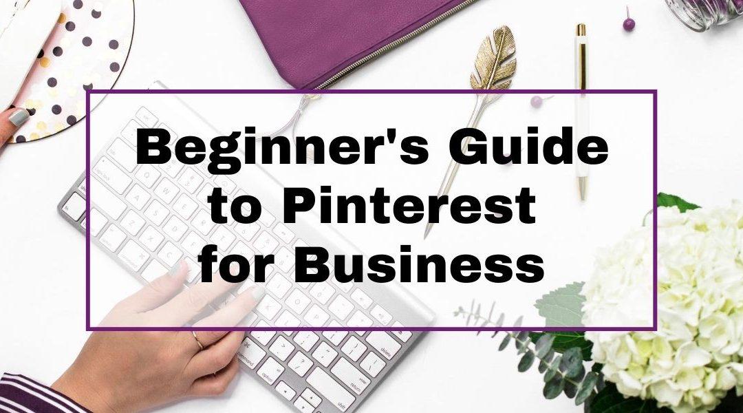 Beginner's Guide to Pinterest for Business
