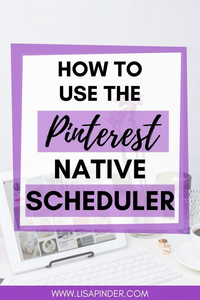 How to Use the Pinterest Native Scheduler