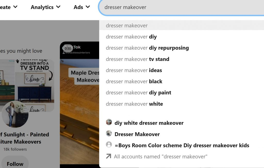 Pinterest search bar with the term Dresser Makeover, showing additional search terms below including: Dresser Makeover DIY, Dresser Makeover DIY Repurposing, Dresser Makeover TV Stand, Dresser Makeover Ideas